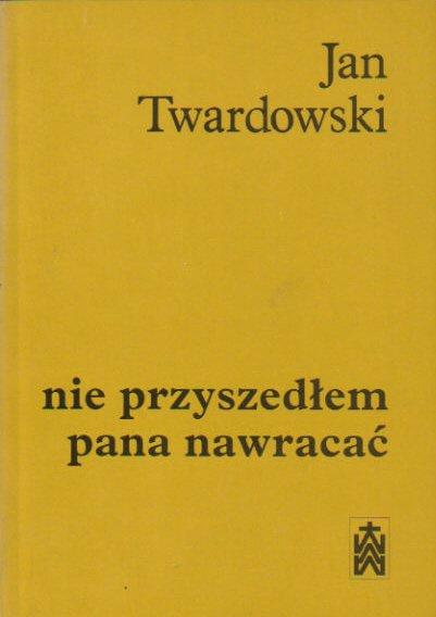 Antykwariat Gelber Jan Twardowski Nie Przyszedłem Pana