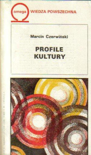 Znalezione obrazy dla zapytania Marcin Czerwiński : Profile kultury