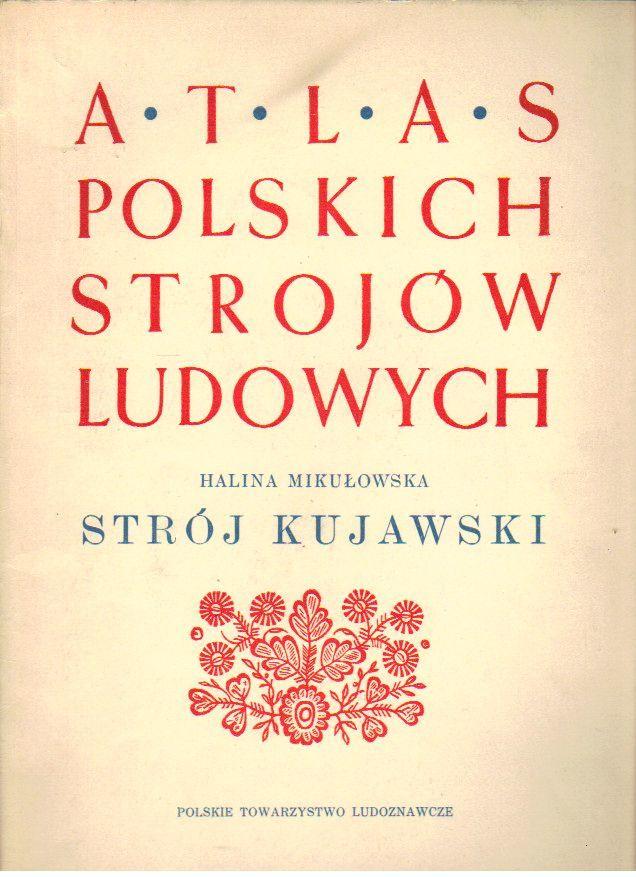 2390c05587eae2 Mikułowska Halina Świeży Janusz Atlas polskich strojów ludowych ...