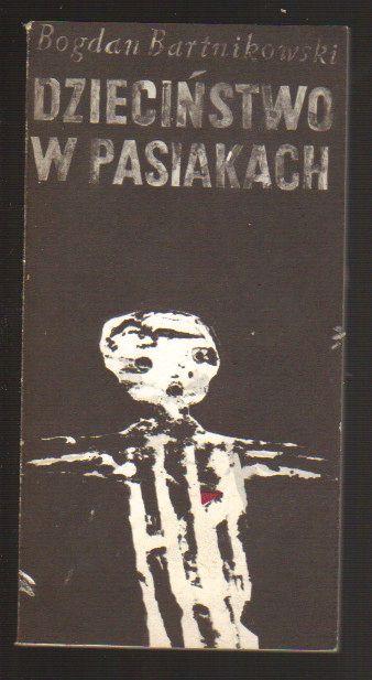 Bogdan Bartnikowski - Dzieci�stwo w pasiakach [2009] [pdf]