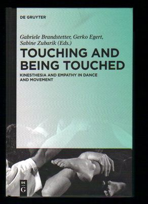 Touching and Being Touched: Kinesthesia and Empathy in Dance and Movement