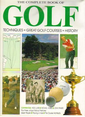 The Complete Book of Golf: Techniques, Great Golf Courses, History