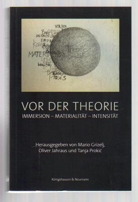 Vor der Theorie: Immersion - Materialitat - Intensitat
