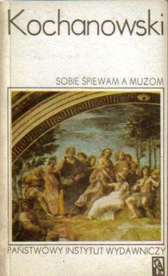 Znalezione obrazy dla zapytania Jan Kochanowski : Sobie śpiewam a muzom - Antologia 1980