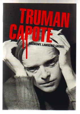 Truman Capote. Rozmowy. Lawrence Grobel