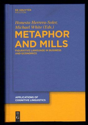 Metaphor and Mills: Figurative Language in Business and Economics