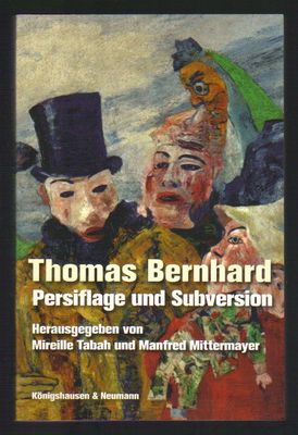 Thomas Bernhard. Persiflag und Subversion
