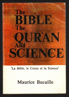 The Bible,The Qur'an and Science
