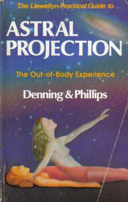 Astral Projection. The Out-of-Body Experience