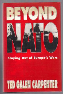 Beyond NATO: Staying Out of Europe s Wars